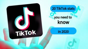 你需要知道的20个TikTok2020统计数据